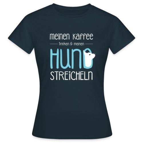 Kaffee und Hund - Frauen T-Shirt