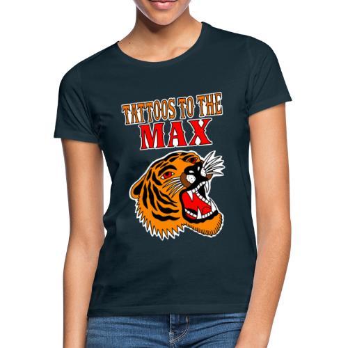 Tattoos to the Max - Tiger - Frauen T-Shirt