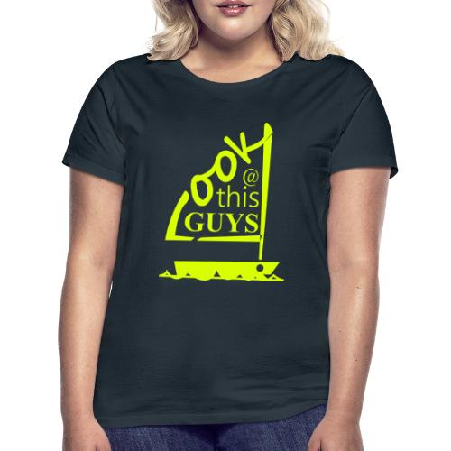 Look At This Guys ! - Vrouwen T-shirt