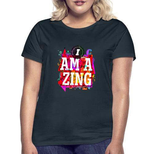I am Amazing - Women's T-Shirt