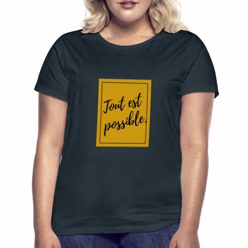 TOUT EST POSSIBLE - T-shirt Femme