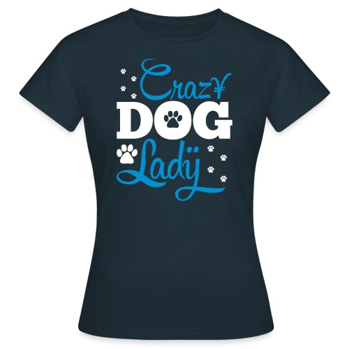 The Crazy Dog Lazy Women Fashion T-shirt - Women's T-Shirt