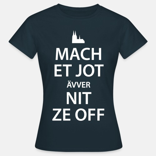 Mach et jot - Frauen T-Shirt