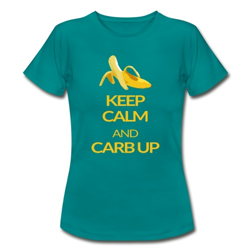KEEP CALM and CARB UP - Frauen T-Shirt