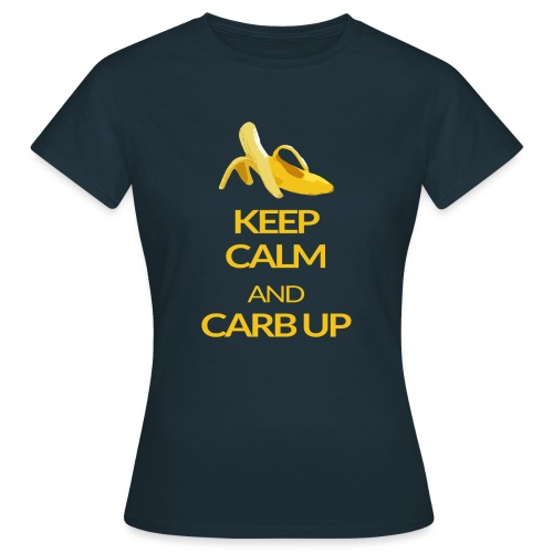KEEP CALM and CARB UP - Frauen T-Shirt