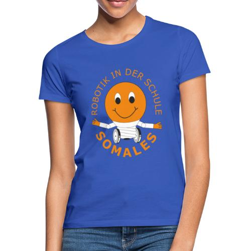 SOMALES - Robotik in der Schule - Frauen T-Shirt