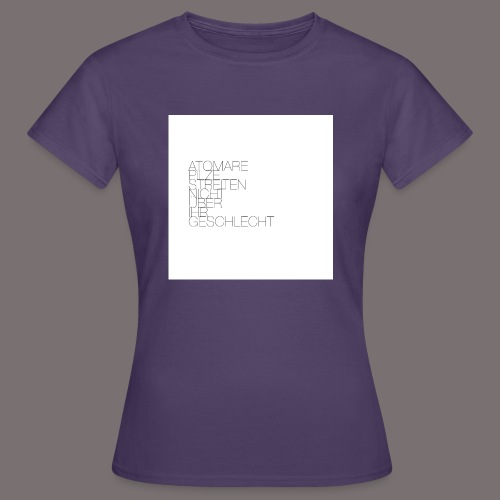 Atomare Pilze streiten nicht über ihr Geschlecht. - Frauen T-Shirt
