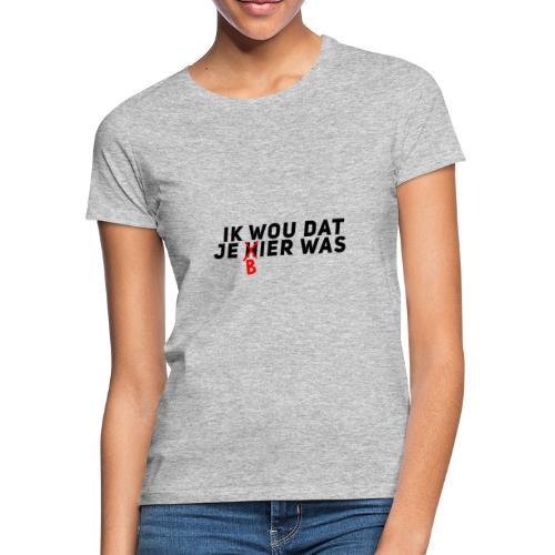 Ik wou dat je bier was - Vrouwen T-shirt