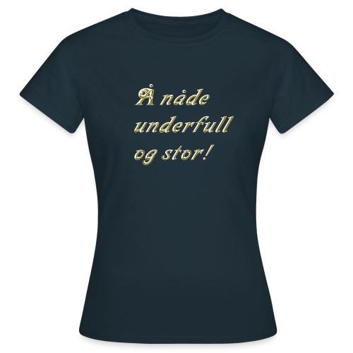 Å nåde gull gif - T-skjorte for kvinner