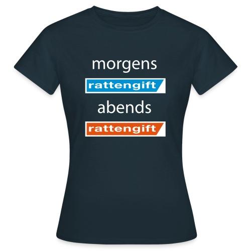 morgens rattengift abends rattengift - Frauen T-Shirt