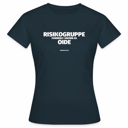 Risikogruppe Oide - Frauen T-Shirt