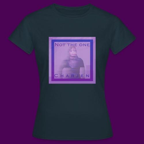 Not the one - T-skjorte for kvinner