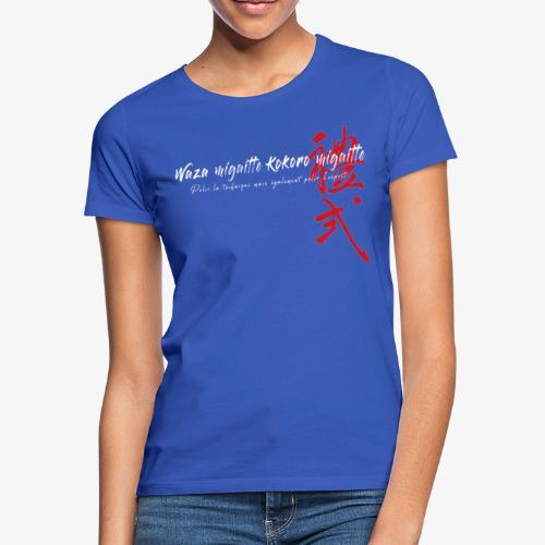 'Waza migaitte, Kokoro migaitte'' version 2 - T-shirt Femme