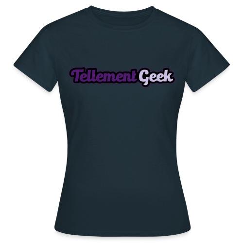 Tellement Geek Logo - T-shirt Femme