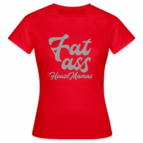 fatassgrey - Naisten t-paita