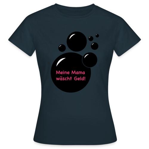 Geldwaesche - Frauen T-Shirt