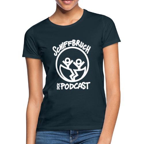 Schiffbruch - Der Podcast (weiß) - Frauen T-Shirt