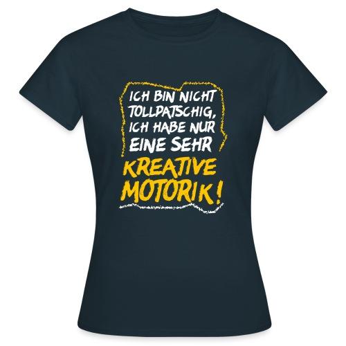 Tollpatschig Tollpatsch Grobmotorisch Ausrede - Frauen T-Shirt