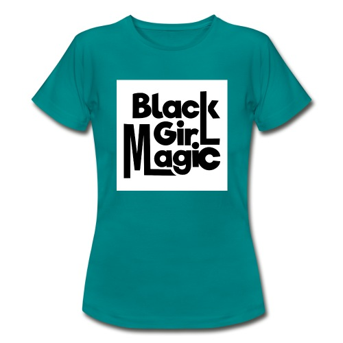 Black Girl Magic 2 Black Text - Women's T-Shirt