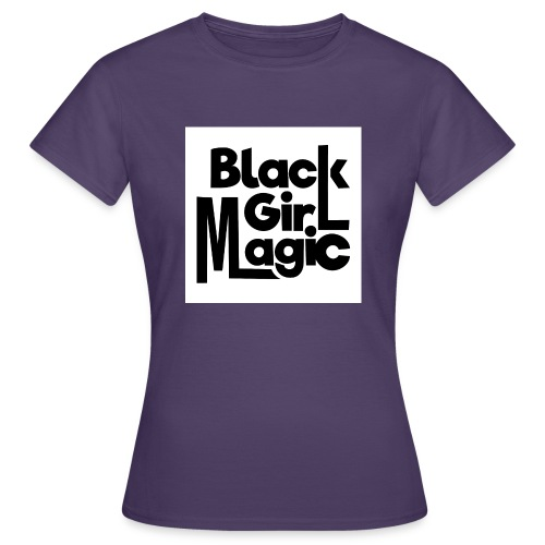 Black Girl Magic 2 Black Text - Women's T-Shirt
