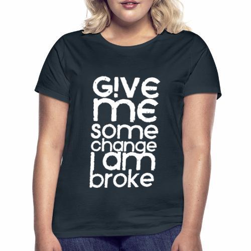 broke - Frauen T-Shirt