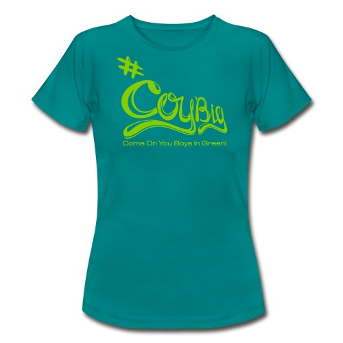 COYBIG - Come on you boys in green - Women's T-Shirt