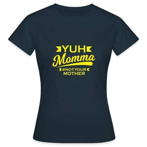 YUHMOMMA TEE - Women's T-Shirt