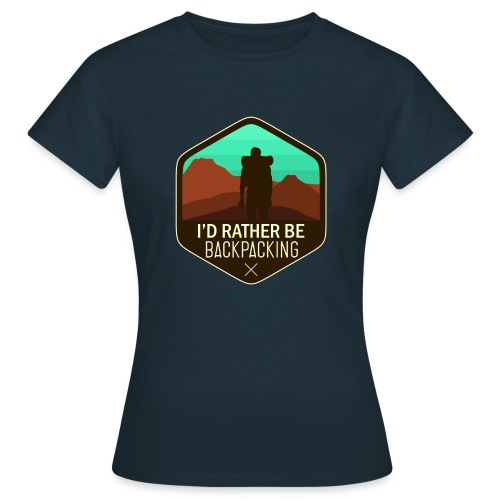 I'd Rather Be Backpacking - Frauen T-Shirt