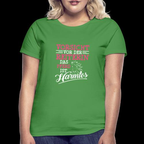 VORSICHT VOR DER REITERIN DAS PFERD IST HARMLOS - Frauen T-Shirt