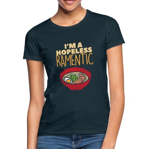 Ich bin hoffnungslos Ramentisch - Frauen T-Shirt