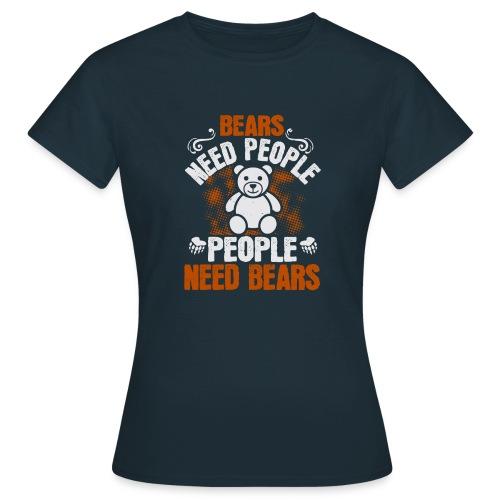 Bears need people People need bears - Vrouwen T-shirt