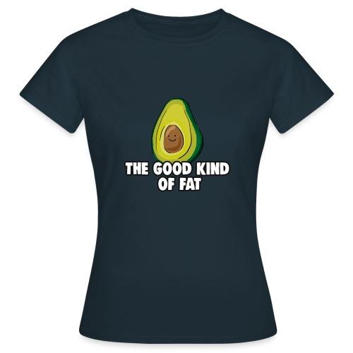 Avocado: The Good Kind of Fat - Women's T-Shirt