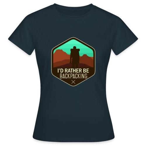 I'd Rather Be Backpacking - Frauen T-Shirt