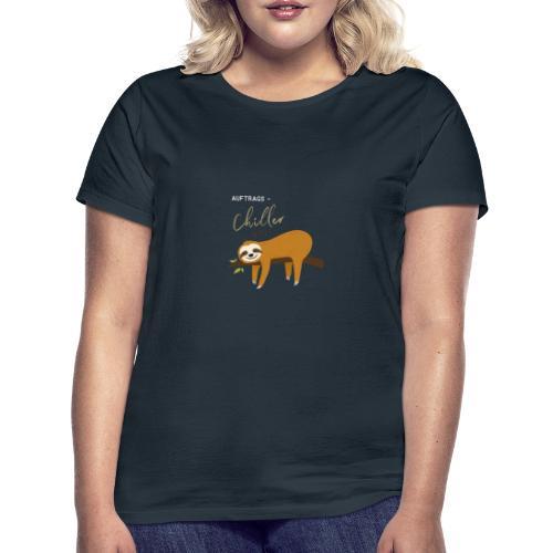 Auftragstchiller Super Cutes und Lustiges Design - Frauen T-Shirt