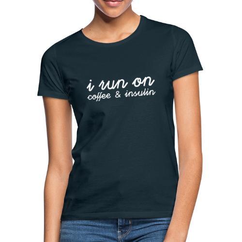 I run on coffee & insulin v4 ETU - Naisten t-paita