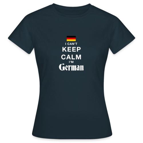 I CAN T KEEP CALM german - Frauen T-Shirt