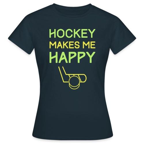 Hockey Makes Me Happy - Women's T-Shirt