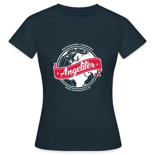 Angeliter/Weltbrauerei - Frauen T-Shirt