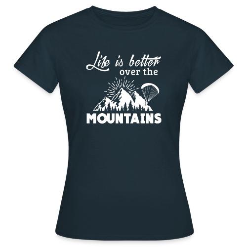 Paragliding T Shirt - Life is better - T-shirt Femme