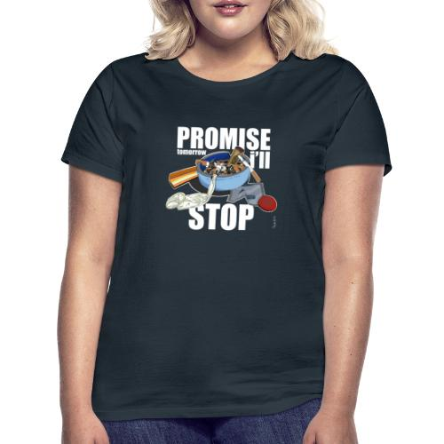 Resolutions - Promise, tomorrow i'll stop - T-shirt Femme