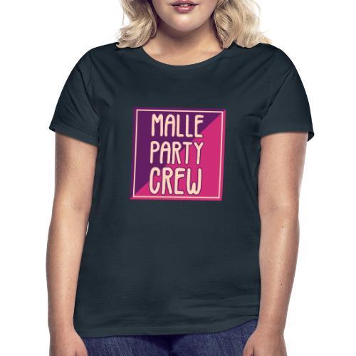 Malle Mallorca Party Crew Sommer Urlaub Spaß - Frauen T-Shirt