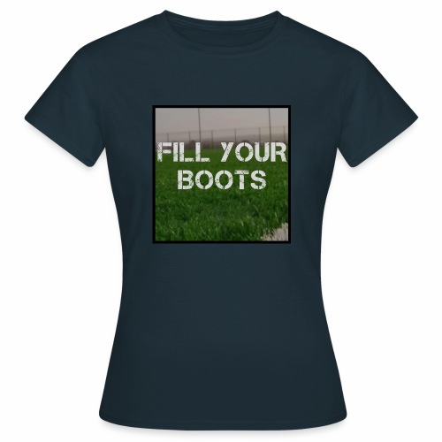 Fill Your Boots Logo - Women's T-Shirt