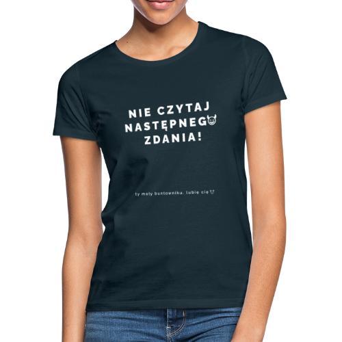 NIE CZYTAJ - Wersja Biała - Koszulka damska