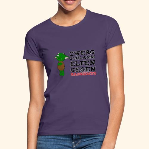 Zwergschlammelfen gegen Rassismus - Frauen T-Shirt