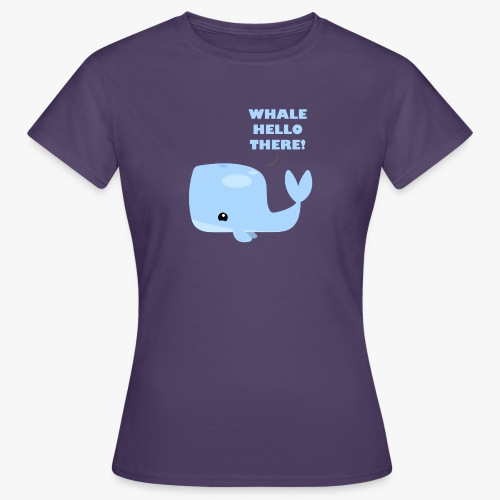 Whale Hello There - Dame-T-shirt