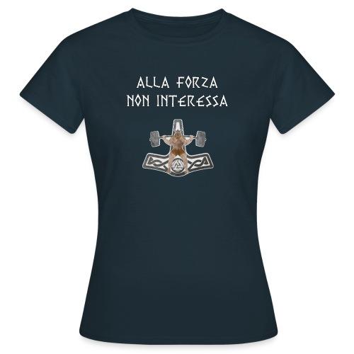 alla forza non interessa - Maglietta da donna