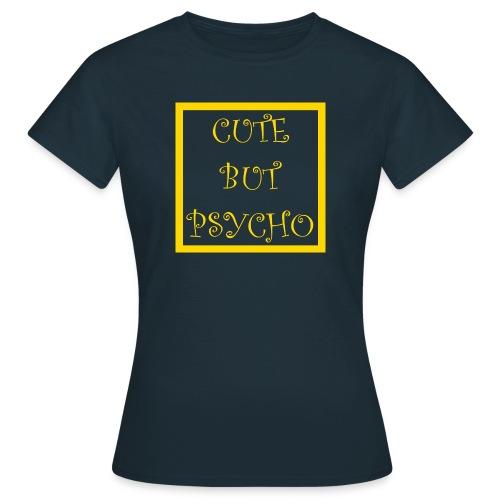CUTE BUT PSYCHO - Frauen T-Shirt