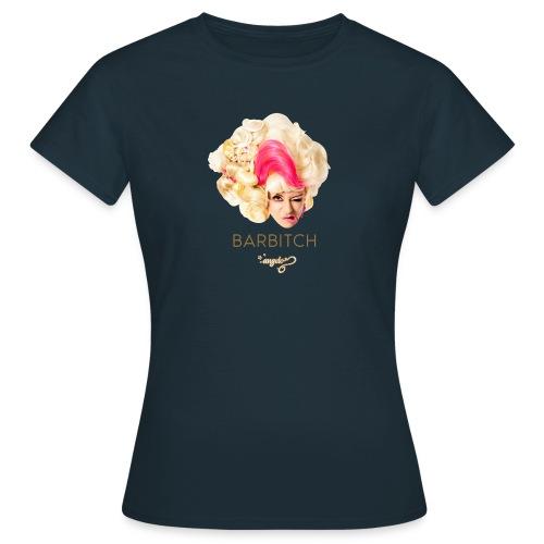 Barbitch Shirt - Frauen T-Shirt