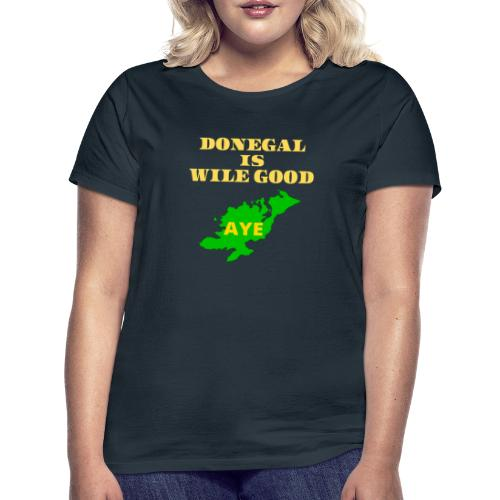 Donegal Is Wile Good - Women's T-Shirt