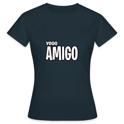 yoooo amigo - Women's T-Shirt